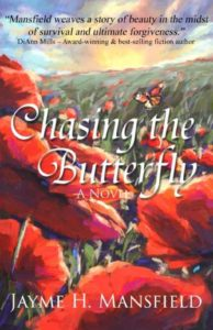 Chasing the Butterfly - Jayme Mansfield